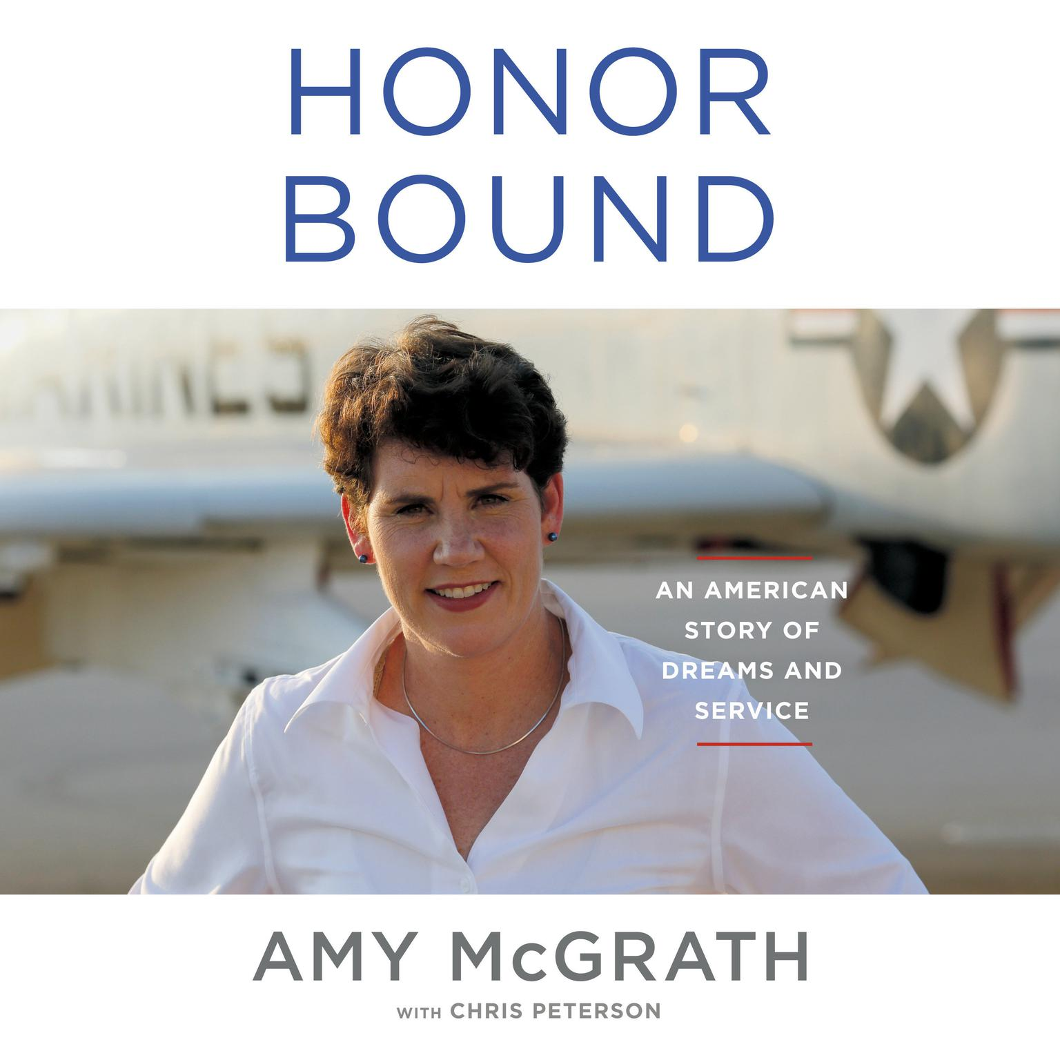 Honor Bound: An American Story of Dreams and Service Audiobook, by Amy McGrath
