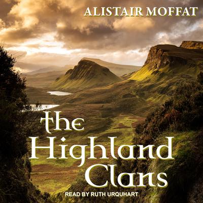 The Highland Clans Audiobook, by