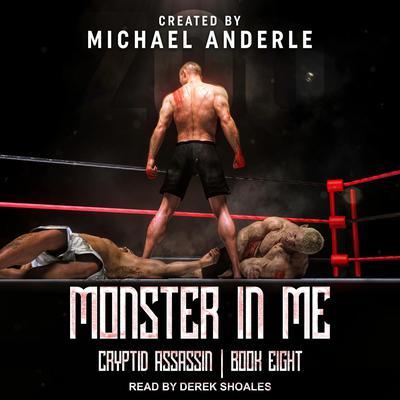 Monster In Me Audiobook, by Michael Anderle