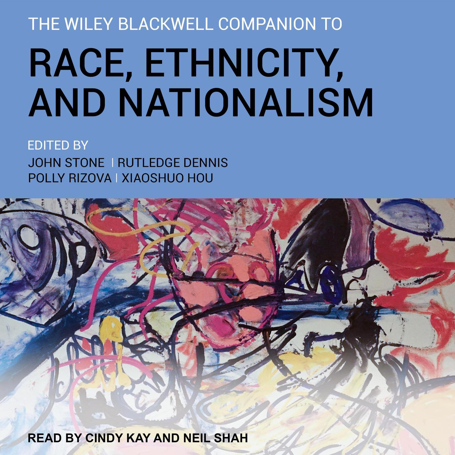 The Wiley Blackwell Companion to Race, Ethnicity, and Nationalism Audiobook, by various authors
