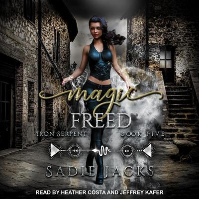 Magic Freed Audiobook, by Sadie Jacks