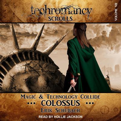 Techromancy Scrolls: Colossus Audiobook, by Erik Schubach