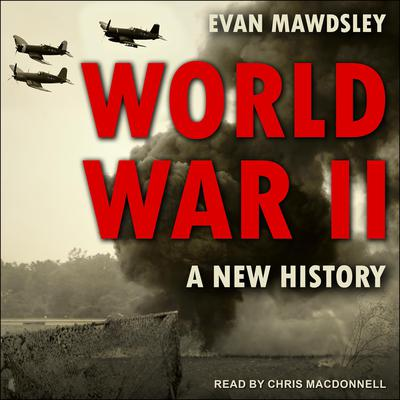 World War II: A New History Audiobook, by
