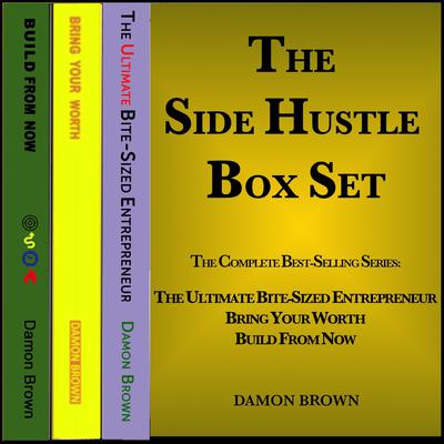 Damon Brown's The Side Hustle Box Set Audiobook, by