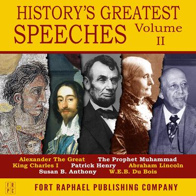 Historys Greatest Speeches - Vol. II Audiobook, by Abraham Lincoln