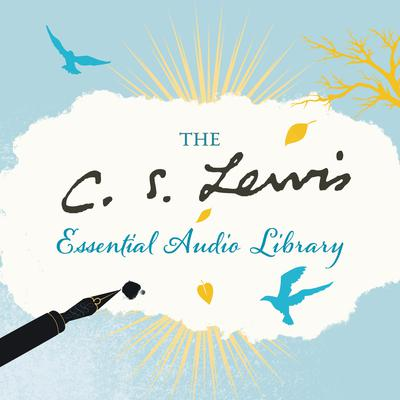 C. S. Lewis Essential Audio Library Audiobook, by