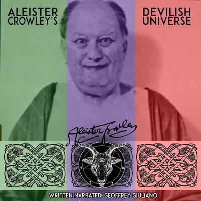 Aleister Crowley Devilish Universe Audiobook, by Aleister Crowley