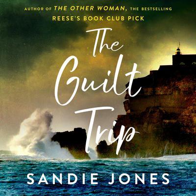 The Guilt Trip: A Novel Audiobook, by Sandie Jones