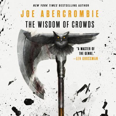 The Wisdom of Crowds Audiobook, by Joe Abercrombie