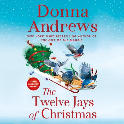 The Twelve Jays of Christmas: A Meg Langslow Mystery Audiobook, by Donna Andrews