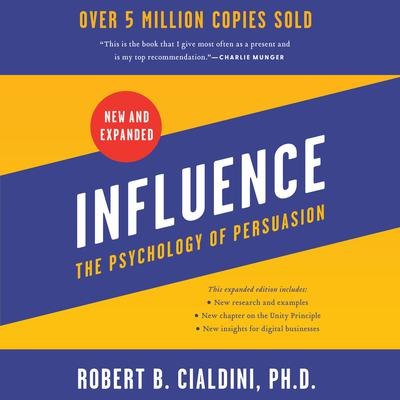 Influence, New and Expanded: The Psychology of Persuasion Audiobook, by