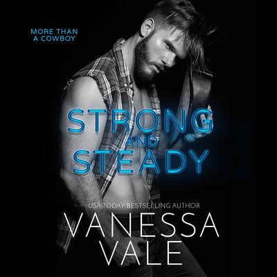 Strong and Steady Audiobook, by Vanessa Vale