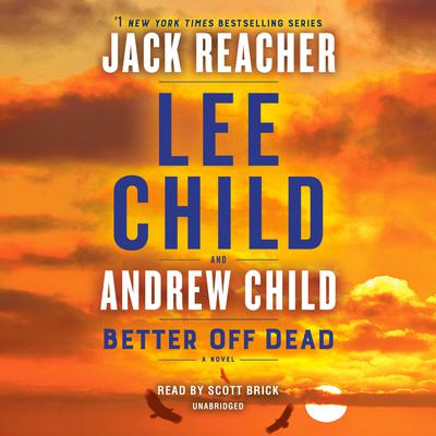 Better Off Dead: A Jack Reacher Novel Audiobook, by