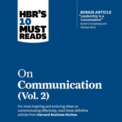 HBR's 10 Must Reads on Communication, Vol. 2 Audiobook, by