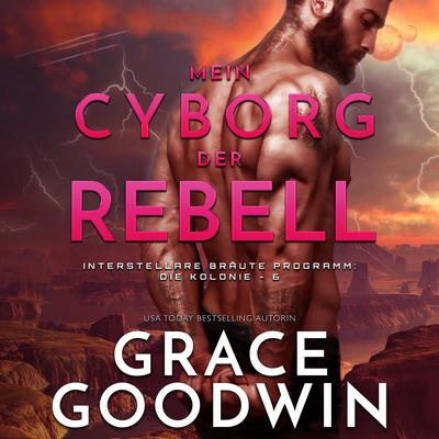 Mein Cyborg, der Rebell Audiobook, by
