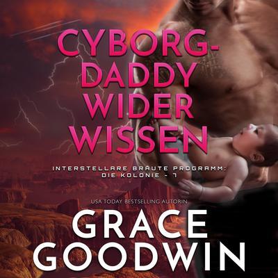 Cyborg-Daddy wider Wissen Audiobook, by