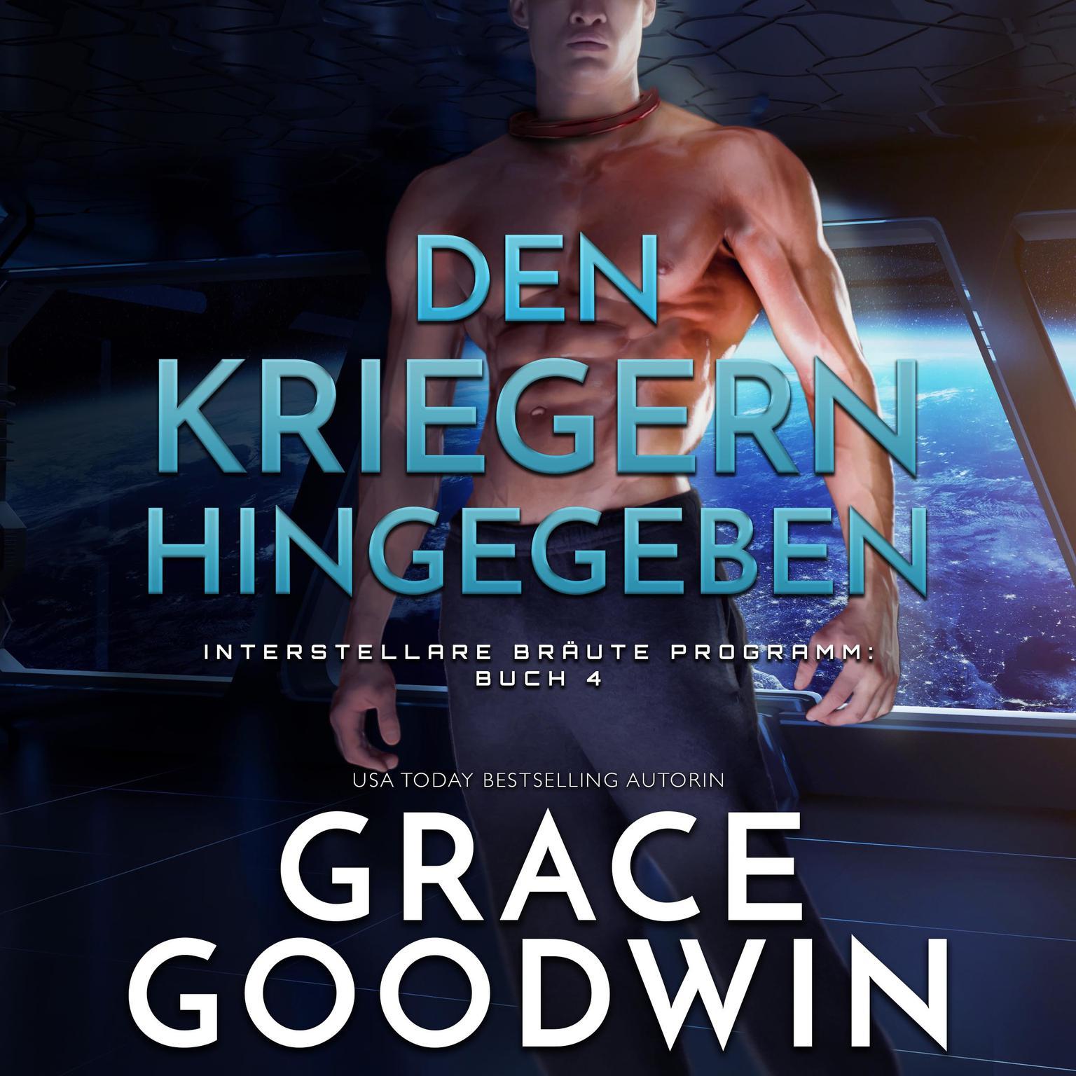 Den Kriegern hingegeben Audiobook, by Grace Goodwin