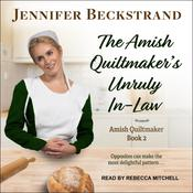 The Amish Quiltmaker's Unruly In-Law Audiobook, by Jennifer Beckstrand