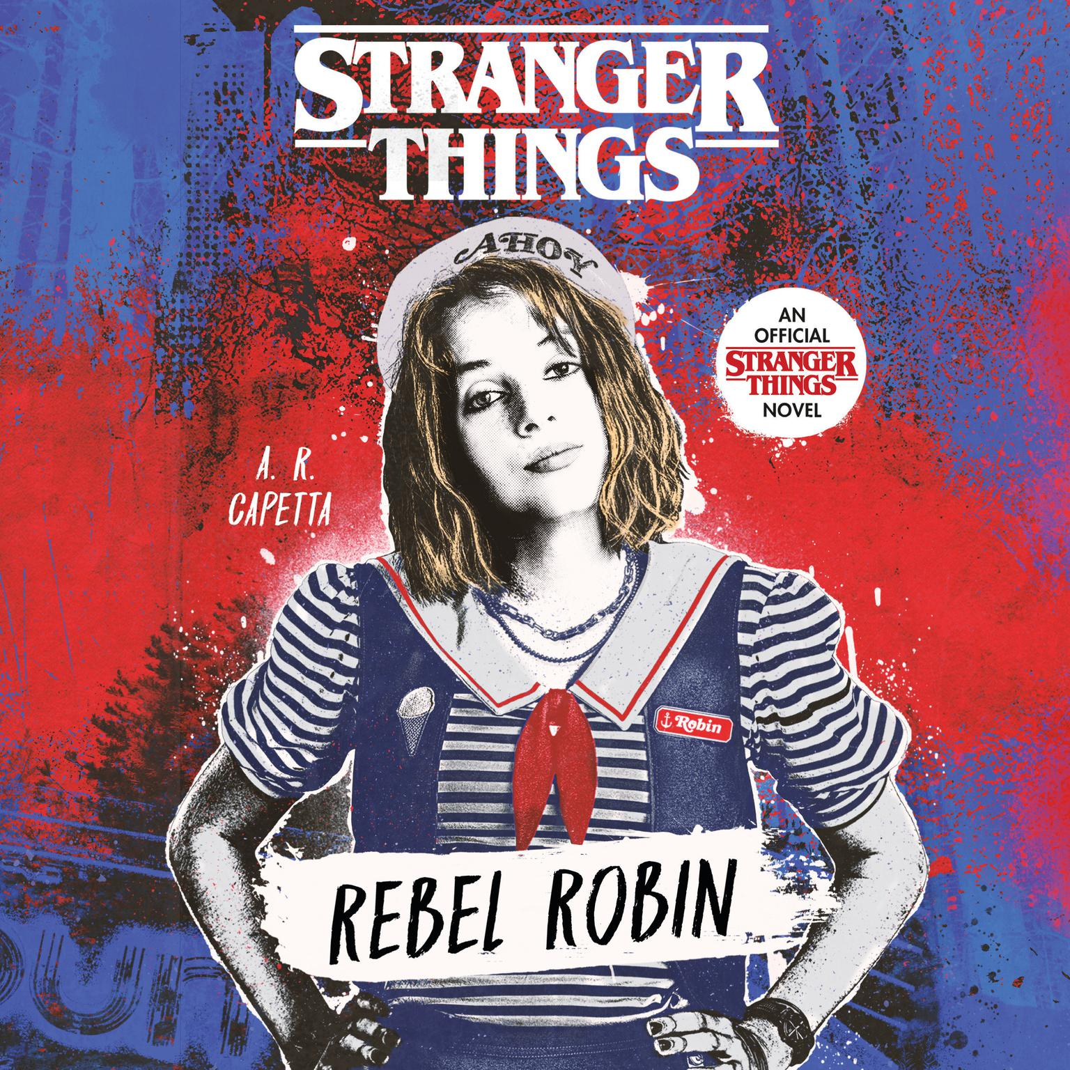 Stranger Things: Rebel Robin Audiobook, by A. R. Capetta