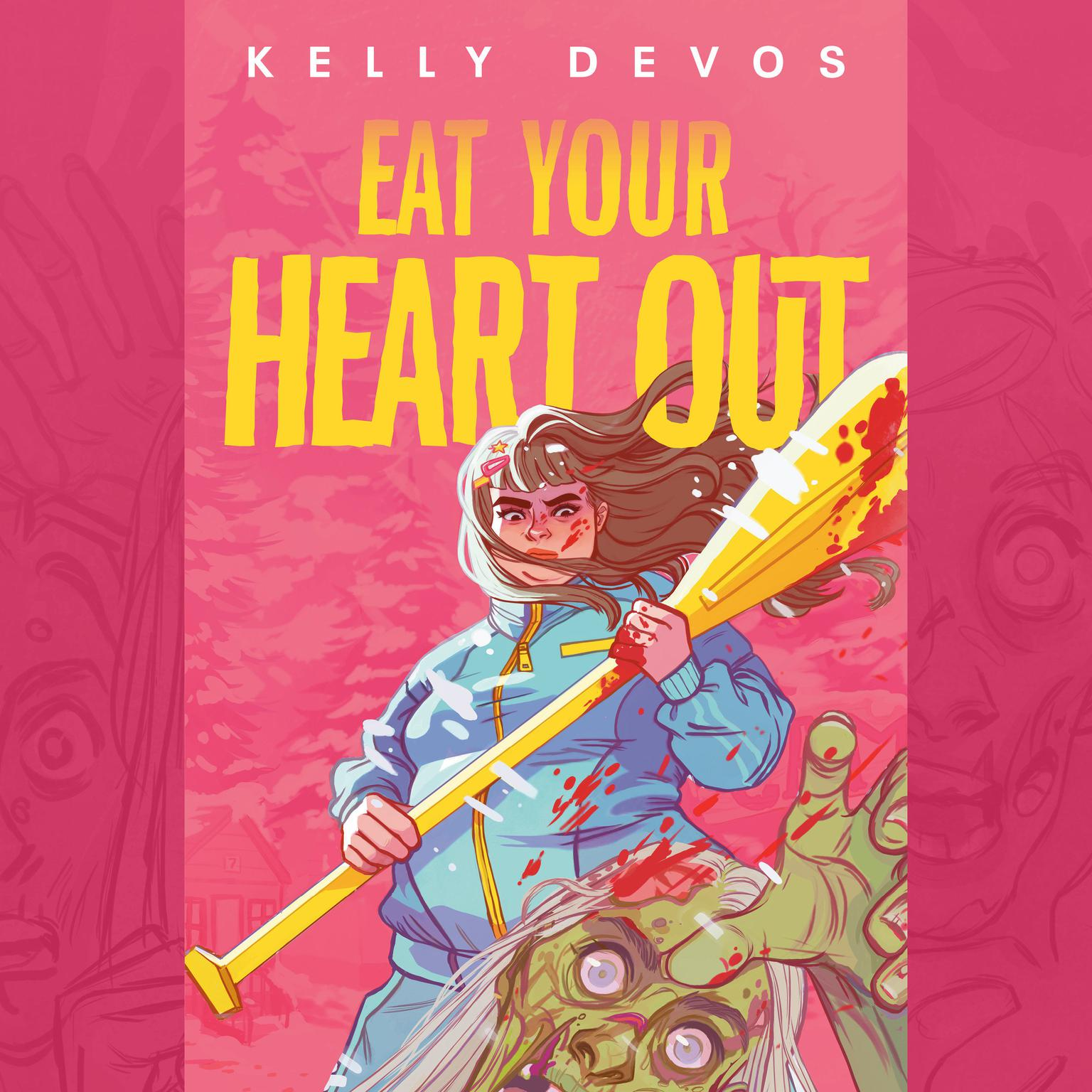 Eat Your Heart Out Audiobook, by Kelly deVos