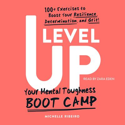 Level Up: Your Mental Toughness Boot Camp Audiobook, by Michelle Ribeiro
