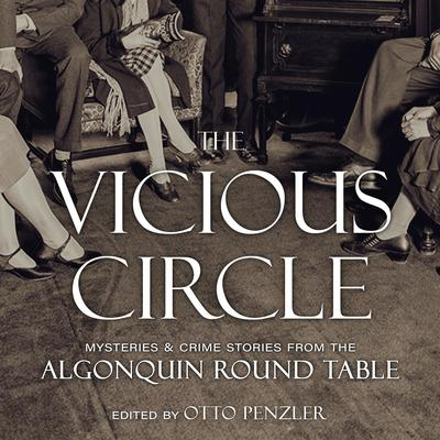 The Vicious Circle: Mysteries & Crime Stories from the Algonquin Round Table Audiobook, by Otto Penzler