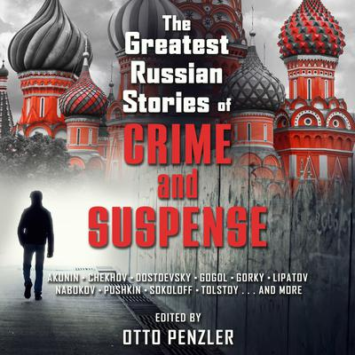 The Greatest Russian Stories of Crime and Suspense Audiobook, by Otto Penzler