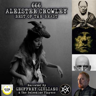666 Aleister Crowley Best Of The Beast Audiobook, by Aleister Crowley
