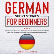German Short Stories for Beginners Book 5