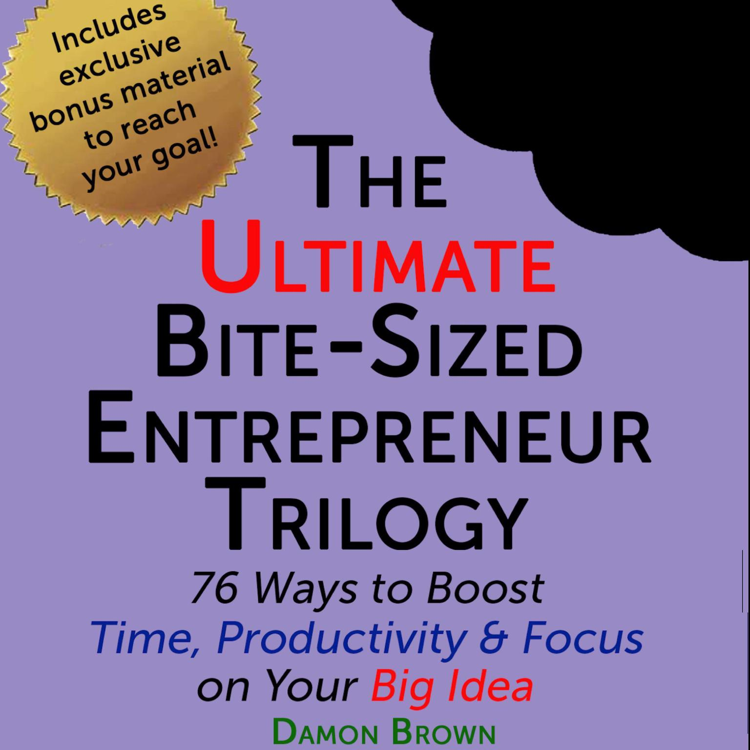 The Ultimate Bite-Sized Entrepreneur Trilogy Audiobook, by Damon Brown