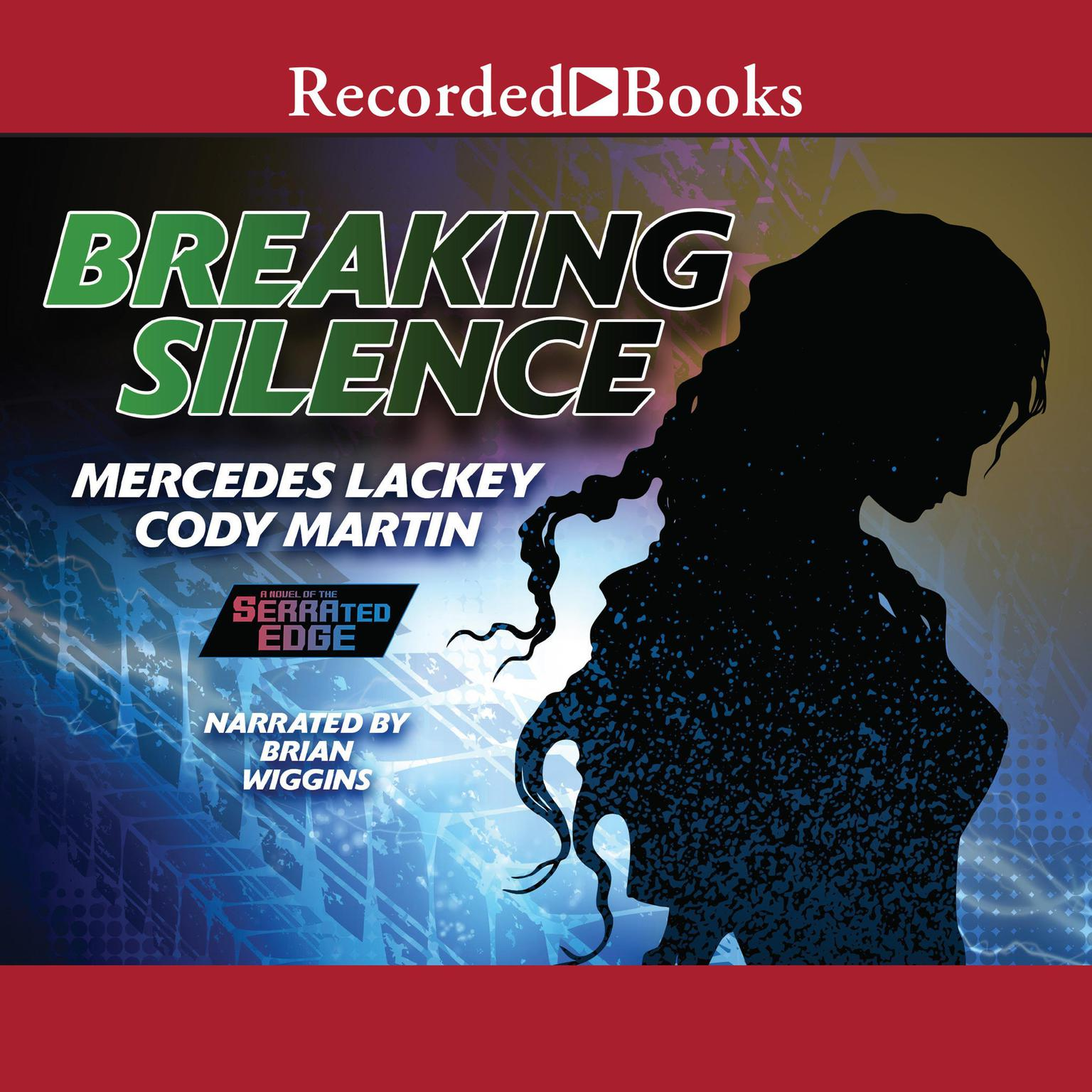 Breaking Silence Audiobook, by Mercedes Lackey