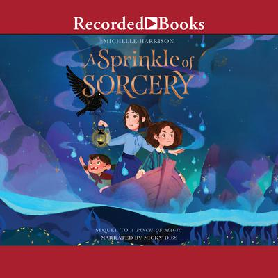 A Sprinkle of Sorcery Audiobook, by Michelle Harrison