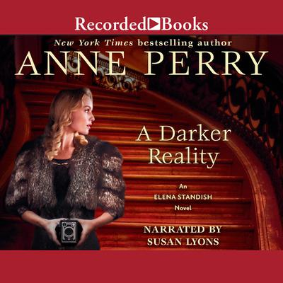 A Darker Reality: An Elena Standish Novel  Audiobook, by Anne Perry