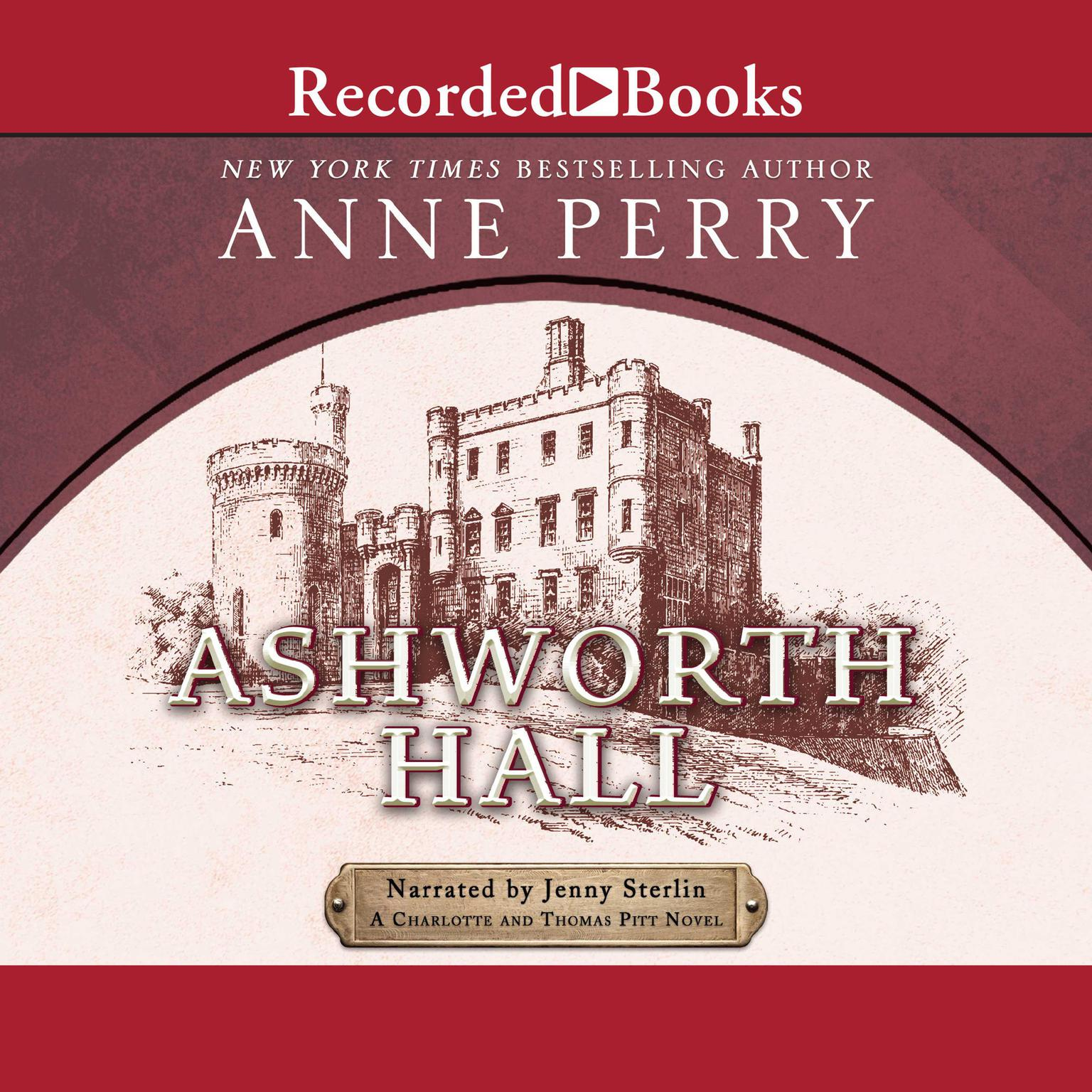 Ashworth Hall: A Charlotte and Thomas Pitt Novel  Audiobook, by Anne Perry