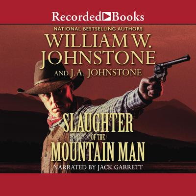 Slaughter of the Mountain Man Audiobook, by
