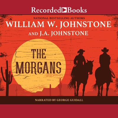 The Morgans Audiobook, by William W. Johnstone, J. A. Johnstone