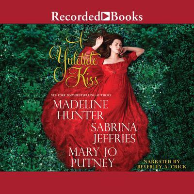 A Yuletide Kiss Audiobook, by Mary Jo Putney, Sabrina Jeffries, Madeline Hunter