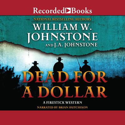 Dead for a Dollar Audiobook, by J. A. Johnstone, William W. Johnstone
