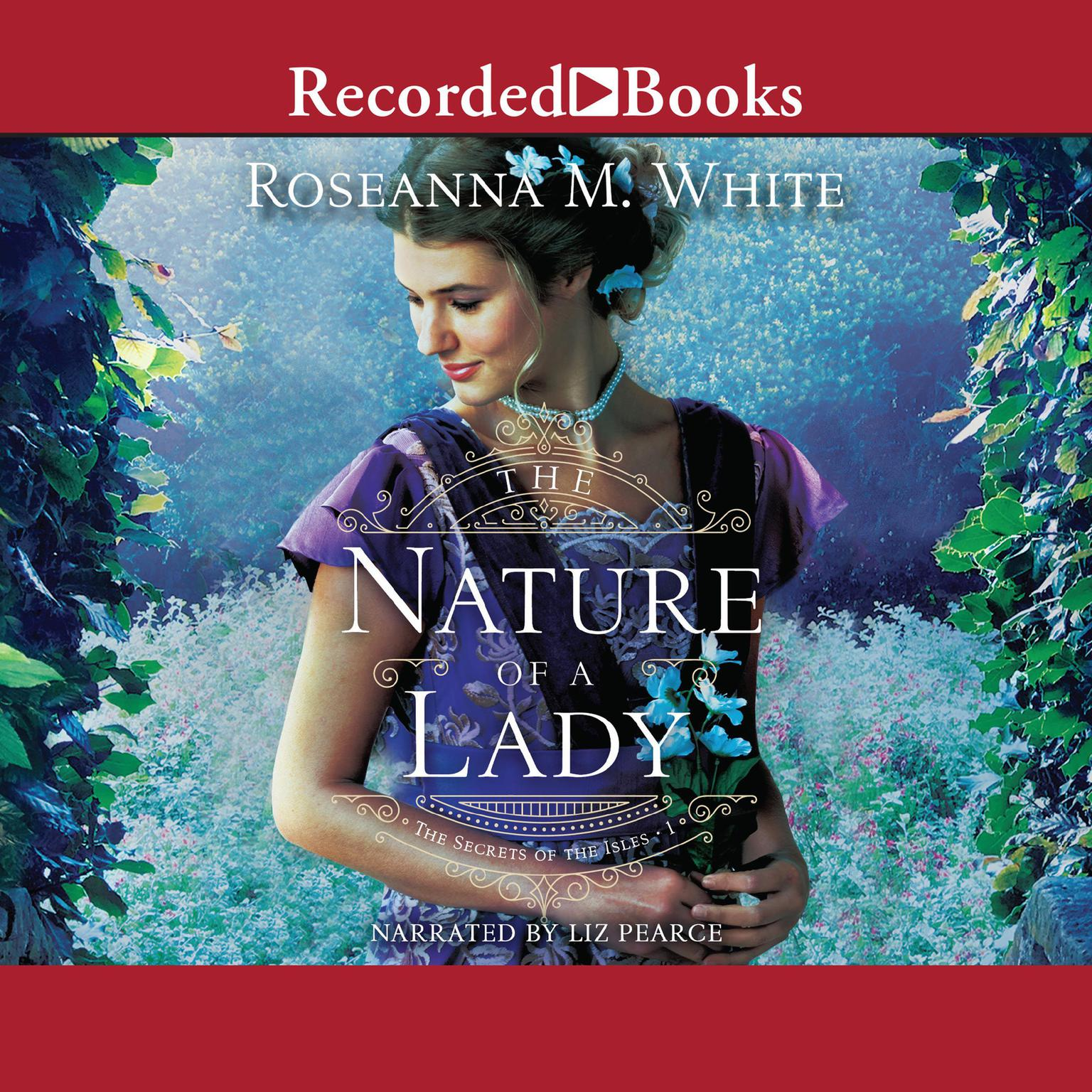 The Nature of a Lady Audiobook, by Roseanna M. White