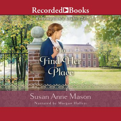 To Find Her Place Audiobook, by Susan Anne Mason