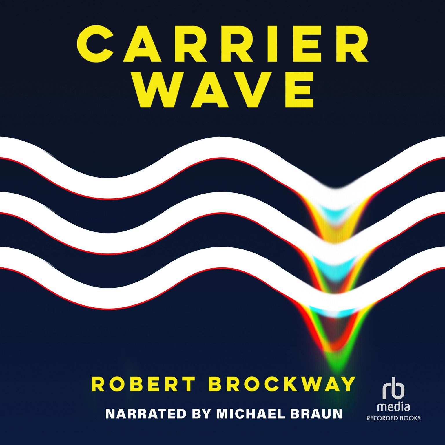 Carrier Wave Audiobook, by Robert Brockway