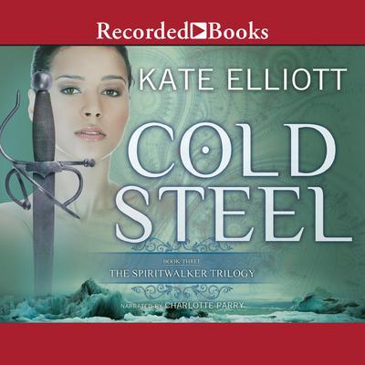 Cold Steel International Edition Audiobook, by Kate Elliott