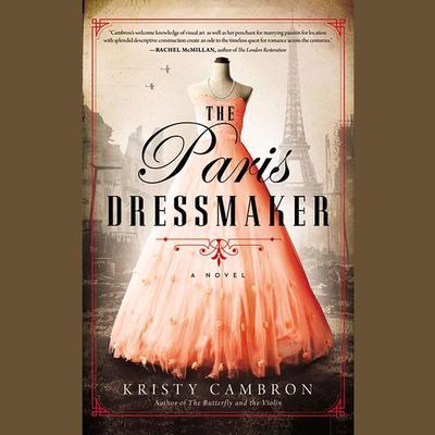 The Paris Dressmaker Audiobook, by Kristy Cambron