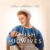 Amish Midwives: Three Stories Audiobook, by Amy Clipston