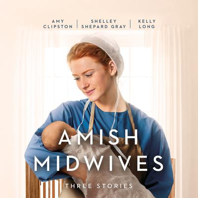 Amish Midwives: Three Stories Audiobook, by