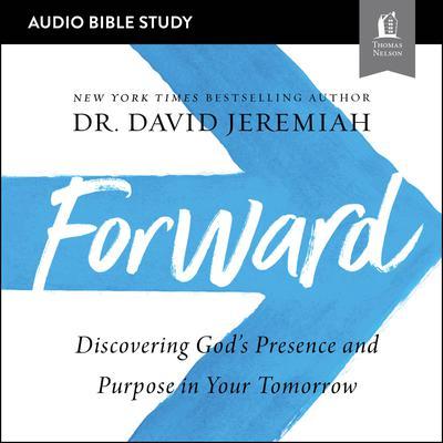 Forward: Audio Bible Studies Audiobook, by David Jeremiah