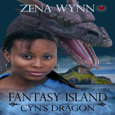 Fantasy Island: Cyns Dragon Audiobook, by Zena Wynn