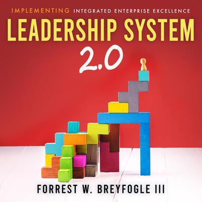 Leadership System 2.0 Audiobook, by Forrest W. Breyfogle
