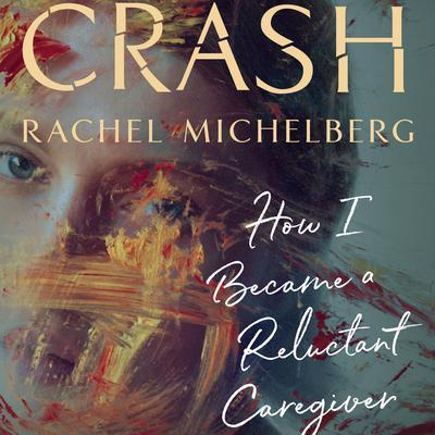 Crash Audiobook, by Rachel Michelberg