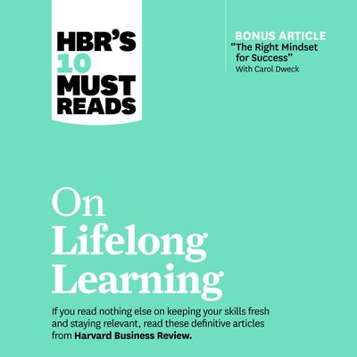 HBR's 10 Must Reads on Lifelong Learning Audiobook, by
